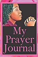 My Prayer Journal: A Notebook For My Daily Thoughts and Reflections