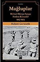 Magluplar: Birinci Duenya Savasi Neden Bitmedi 1917-1923