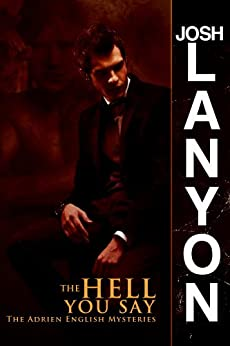 [Lanyon, Josh ]のThe Hell You Say (The Adrien English Mysteries Book 3) (English Edition)