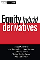 Equity Hybrid Derivatives (Wiley Finance)