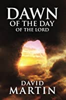 Dawn of the Day of the Lord