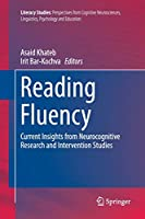 Reading Fluency: Current Insights from Neurocognitive Research and Intervention Studies (Literacy Studies)