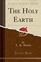 The Holy Earth (Classic Reprint)
