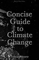 Concise Guide to Climate Change: black & white edition