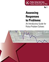 Assessing Response to Problems: An Introductory Guide for Police Problem Solvers