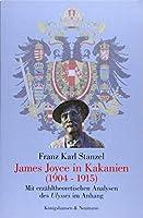 """James Joyce in Kakanien 1904-1915: Mit erzaehltheoretischen Analysen des """"Ulysses"""" im Anhang"""