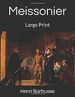 Meissonier: Large Print