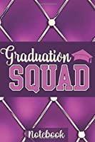 Graduation Squad Notebook: Lined 6 x 9-inch size with 120 pages