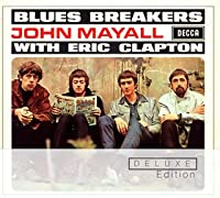 ジョン・メイオール&ザ・ブルースブレイカーズ・ウィズ・エリック・クラプトン<デラックス・エディション>