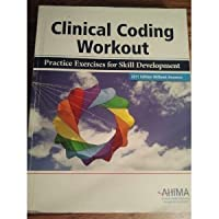 Clinical Coding Workout, Without Answers 2011: Practice Exercises for Skill Development