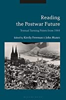 Reading the Postwar Future: Textual Turning Points from 1944
