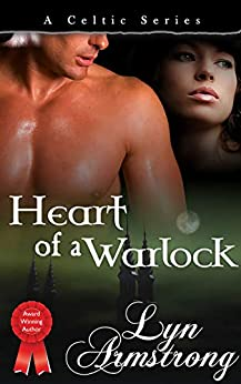 [Armstrong, Lyn]のHeart of a Warlock (Celtic Series Book 3) (English Edition)