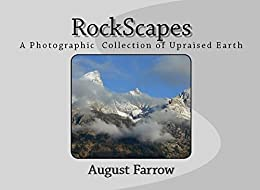 RockScapes: A Photographic Collection of Upraised Earth by [Farrow, August]