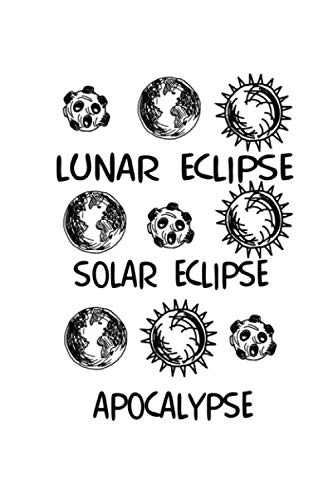 Notebook: Apocalypse Halloween eclipse gifts 120 Pages, 6x9 Inches, Blank