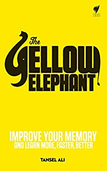 Yellow Elephant: Improve your memory and learn more, faster, better by [Ali, Tansel]
