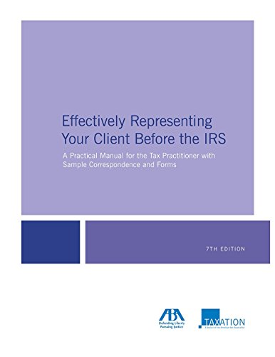 Download Effectively Representing Your Client Before the IRS: A Practical Manual for the Tax Practitioner With Sample Correspondence and Forms 1627226303
