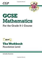GCSE Maths Workbook: Foundation - for the Grade 9-1 Course (includes Answers) by CGP Books(2015-04-03)
