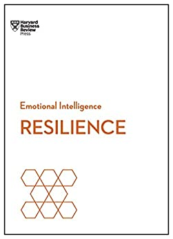 Resilience (HBR Emotional Intelligence Series) by [Harvard Business Review, Review, Harvard Business, Goleman, Daniel, Sonnenfeld, Jeffrey A., Achor, Shawn]