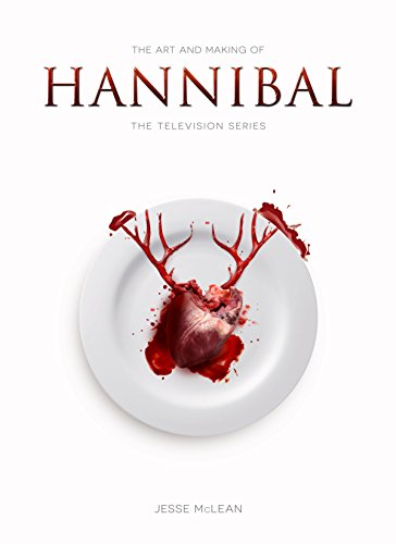 The Art and Making of Hannibal...