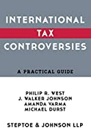 International Tax Controverises: A Practical Guide (2016 Edition) [並行輸入品]