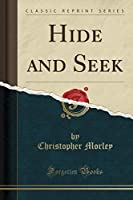 Hide and Seek (Classic Reprint)