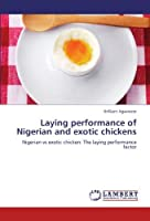 Laying performance of Nigerian and exotic chickens: Nigerian vs exotic chicken: The laying performance factor [並行輸入品]
