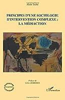 Principes d'une sociologie d'intervention complexe: la médiaction