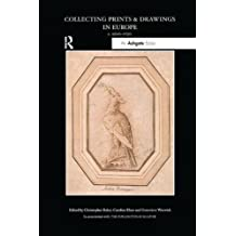 Collecting Prints and Drawings in Europe, c. 1500–1750