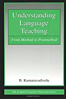 Understanding Language Teaching (ESL & Applied Linguistics Professional Series)