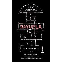 Rayuela (Edición conmemorativa de la RAE y la ASALE) (Spanish Edition)