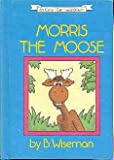 Morris the moose (An Early I can read book)