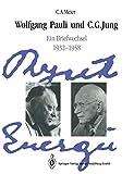 Wolfgang Pauli und C. G. Jung: Ein Briefwechsel 1932?1958