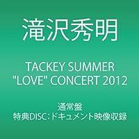 "TACKEY SUMMER ""LOVE"" CONCERT 2012"