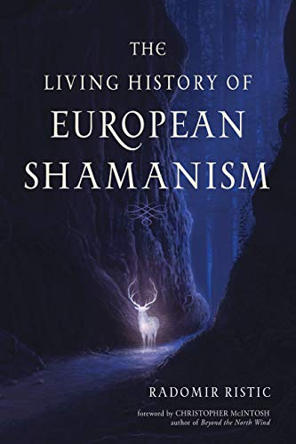 The Living History of European Shamanism: Tracing the Roots of Modern Witchcraft (English Edition)