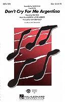 Andrew Lloyd Webber: Don't Cry For Me Argentina (Evita) - SSA / アンドリュー・ロイド・ウェバー: アルゼンチンよ、泣かないで (エビータ) - 女声三部合唱 合唱 楽譜