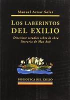 Los laberintos del exilio : 17 estudios sobre la obra literaria de Max Aub