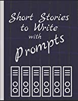 Write Short Stories: A 8.5' x 11' notebook with prompt ideas to write short stories in & a black cover (Planners, Books & Color Sketch Journals)