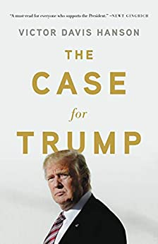 The Case for Trump by [Hanson, Victor Davis]