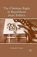 The Christian Right in Republican State Politics【洋書】 [並行輸入品]
