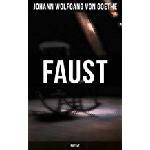 Faust (Part 1&2): Part One & Two: The Tragic Tale of an Over-Ambitious Man