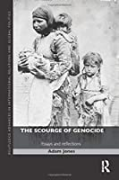 The Scourge of Genocide (Routledge Advances in International Relations and Global Politics)