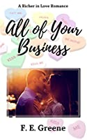 All of Your Business: Richer in Love Book Two