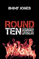 Round Ten: A Philosophical Journey Through the Afterlife