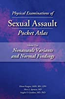 Physical Examinations of Sexual Assault Pocket Atlas: Nonassault Variants and Normal Findings