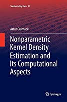 Nonparametric Kernel Density Estimation and Its Computational Aspects (Studies in Big Data)