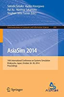 AsiaSim 2014: 14th International Conference on Systems Simulation, Kitakyushu, Japan, October 26-30, 2014. Proceedings (Communications in Computer and Information Science)