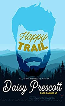 Happy Trail (Park Ranger Book 1) by [Romance, Smartypants, Prescott, Daisy]