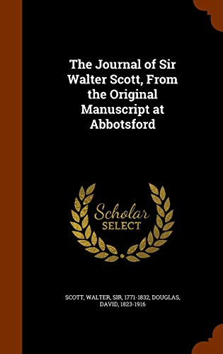 Download The Journal of Sir Walter Scott, from the Original Manuscript at Abbotsford 1345245513