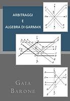 Arbitraggi e algebra di Garman (Italian Edition) [並行輸入品]