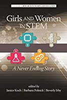 Girls and Women in STEM: A Never Ending Story (Research on Women and Education)